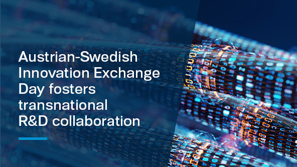 Austrian-Swedish Innovation Exchange Day fosters transnational R&D collaboration